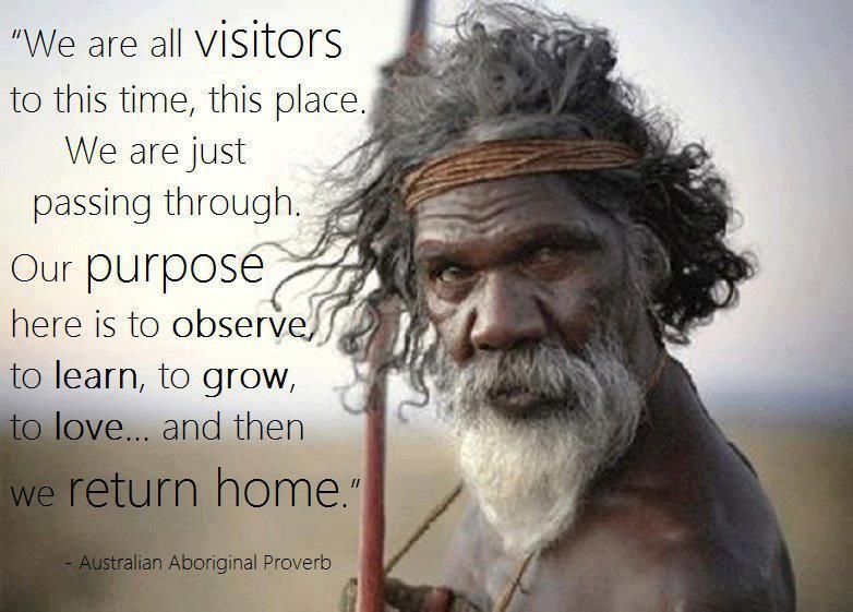 australian aborigine proverb