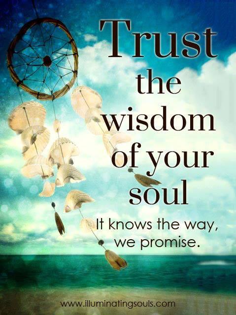 945270_554593314583870_1161285784_n trust wisdom soul